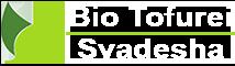 Bio Tofurei Svadesha